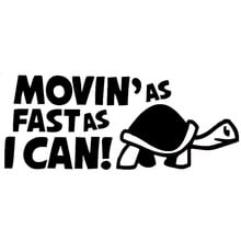 21*8CM MOVIN'AS FAST AS I CAN Funny Car Styling Stickers Vinyl Decals Waterproof Accessories