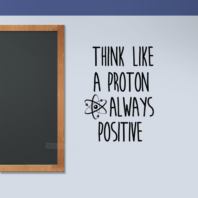 Think Like a Proton Atom Wall Stickers Classroom Decor Removable Science Wall Decal Always Positive Motivation Quote Decals S445
